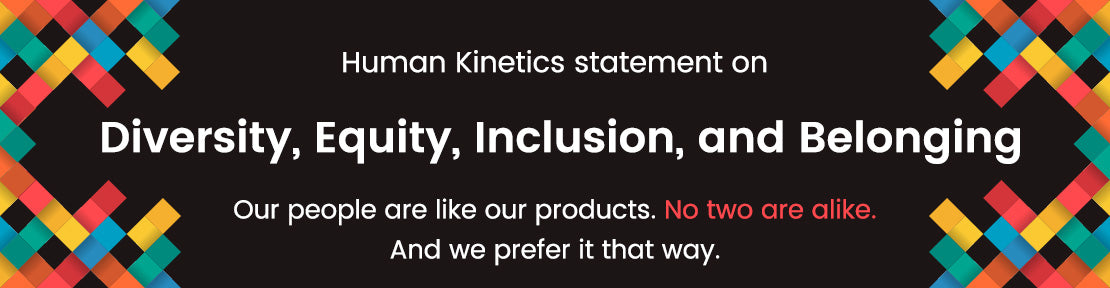Human Kinetics Statement on Diversity, Equity, Inclusion, and Belonging