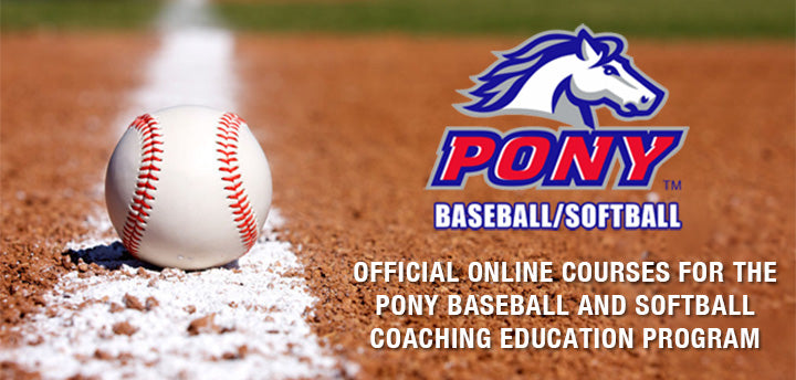 Official Online Courses for the PONY Baseball and Softball Coaching Education Program