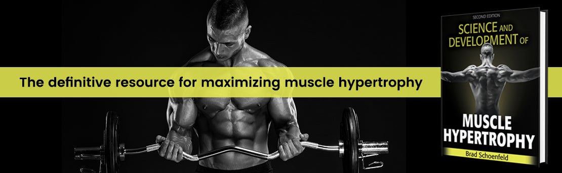 The definitive resource for maximizing muscle hypertrophy