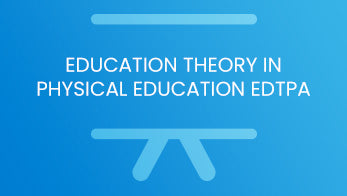 Education theory in physical education edTPA