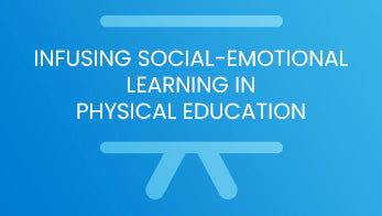 Infusing social-emotional learning in physical education