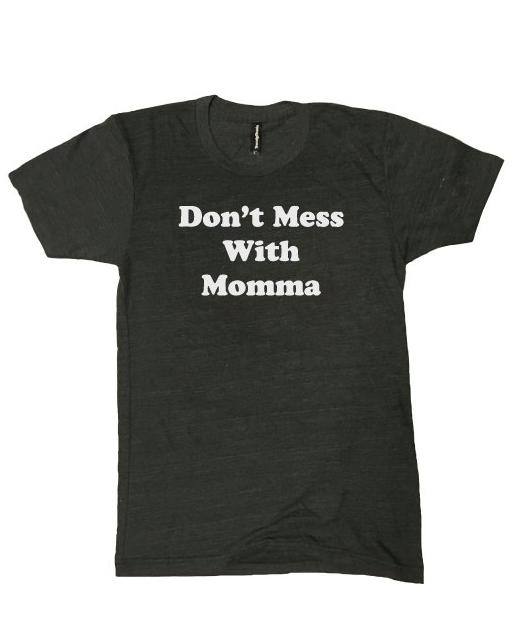 Mothers Day Shirt Don't mess with Mom