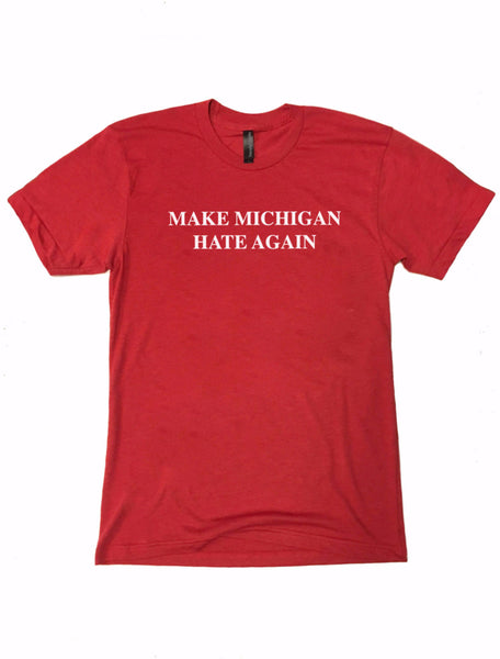 Make Michigan Hate Red - TrendyCharlie Trendy Charlie shirt