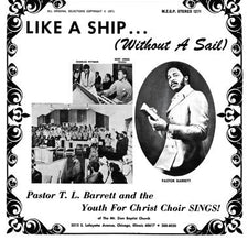 Pastor T. L. Barrett And The Youth For Christ Choir ‎– Like A Ship... (Without A Sail) - New Vinyl 2017 Numero Group Reissue - Soul / Gospel