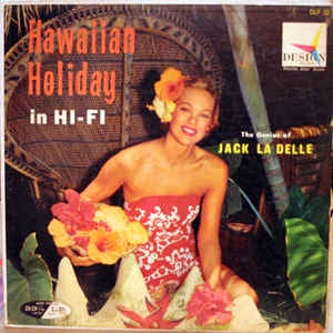 Jack La Delle ‎- Hawaiian Holiday In Hi-Fi - VG+ Mono 1958 USA Vinyl - Easy Listening / Folk