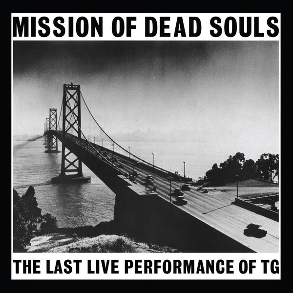 Throbbing Gristle - Mission of Dead Souls (The Last Live Performance) - New Vinyl Lp 2018 Mute Limited Pressing on White Vinyl with Download - Electronic / Industrial