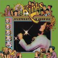 The Kinks - Everybody's In Show Biz - New Vinyl - 2LP Set with the Original 1972 Album + Bonus LP Featuring 9 Unreleased Live and Studio Tracks