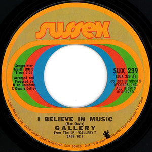 Gallery ‎– I Believe In Music / Someone - VG+ 45rpm 1972 Sussex - Rock
