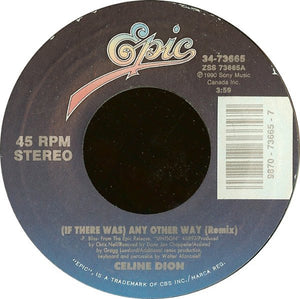 "Celine Dion- (If There Was) Any Other Way / Where Doesn My Heart Beat Now- M- 7"" Single 45RPM- 1990 Epic USA- Pop"