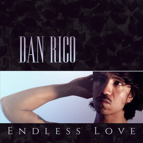 Dan Rico - Endless Love - New Vinyl Record 2016 Maximum Pelt Limited Edition of 500 on Black Vinyl - Chicago, IL Garage / Pop-Psych