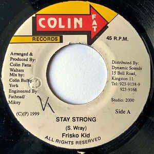 "Frisko Kid- Stay Strong- VG 7"" Single 45RPM- 1999 Colin Fat Records Jamaic- Reggae/Dancehall"