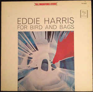 Eddie Harris - For Bird And Bags (1964) - VG+ 1974 Stereo USA Press - Jazz