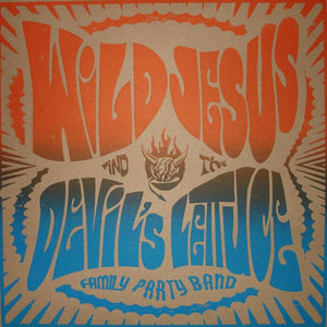 Wild Jesus & The Devil's Lettuce ‎– Family Party Band - New Lp Record 2011 Creative Commons USA Vinyl, Screened Cover, Insert - Chicago Psychedelic Rock / Stoner Rock