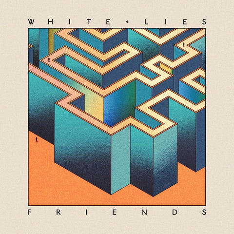 White Lies - Friends - New Lp Record 2016 Europe Import & Download - Electro-Rock / Synthpop