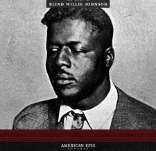 Blind Willie Johnson ‎– The Best Of - New Vinyl Record 2017 Third Man Records 'American Epic' Compilation Pressing - Delta Blues