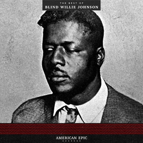 Blind Willie Johnson ‎– American Epic: The Best Of Blind Willie Johnson - New Lp Record 2017 Third Man USA Vinyl - Delta Blues