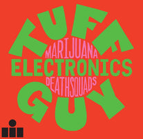 Marijuana Deathsquads - Tuff Guy Electronics - New Vinyl Lp 2018 Pioneer Works Pressing - Electronic / Noise