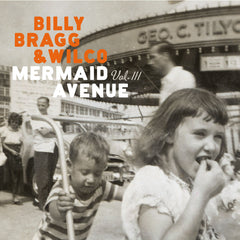 Billy Bragg & Wilco - Mermaid Avenue Vol. III - New Vinyl 2013 Nonesuch Gatefold 2-LP 180gram - Folk / Rock  FU: Wilco