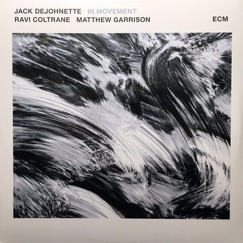 Jack DeJohnette, Ravi Coltrane, Matthew Garrison ‎– In Movement - New 2 LP Record 2016 ECM Europe 180 gram Vinyl - Contemporary Jazz / Free Jazz