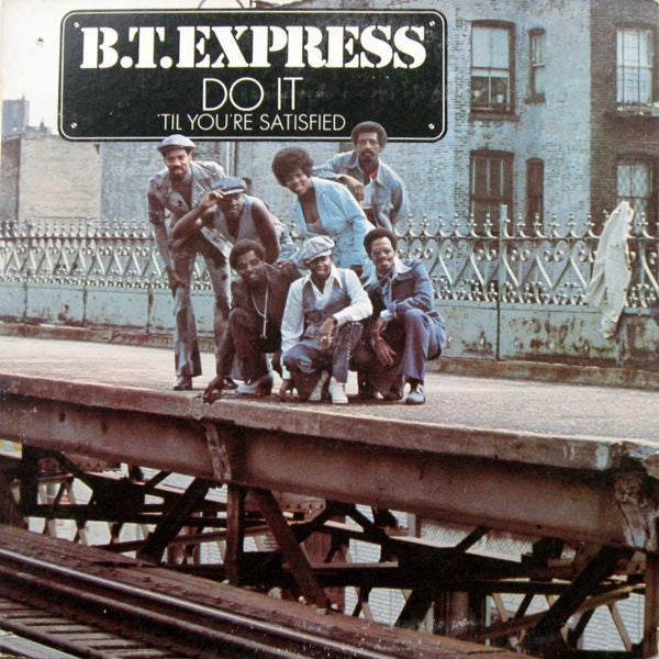 B.T. Express ‎– Do It ('Til You're Satisfied) - VG+ Stereo 1974 USA - Funk / Disco