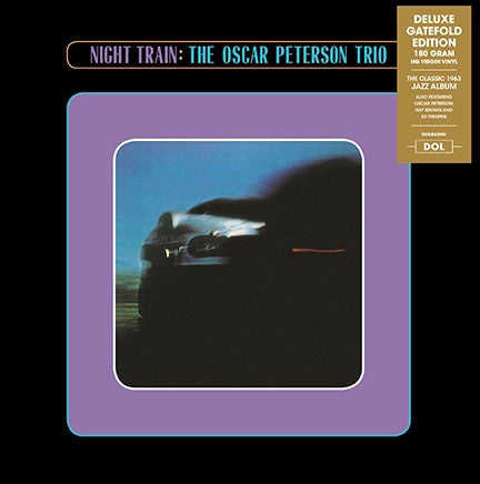 The Oscar Peterson Trio ‎– Night Train (1963) - New Lp Record 2017 DOL Europe Import 180 gram Vinyl - Jazz