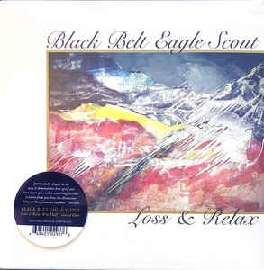 "Black Belt Eagle Scout - Loss & Relax b/w Half Colored Hair - New 7"" Single Vinyl 2019 - Indie Rock"