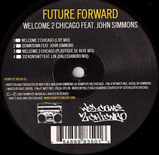 "Future Forward (Matt Nee) With ohn Simmons & Billy Dalessandro - Welcome 2 Chicago - Mint- 12"" Single USA 2007 - Chicago House/Acid/Minimal"