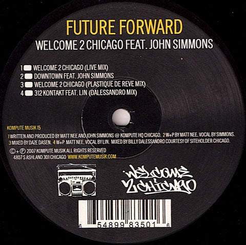 "Future Forward ‎(Matt Nee) With ohn Simmons & Billy Dalessandro – Welcome 2 Chicago - Mint- 12"" Single USA 2007 - Chicago House/Acid/Minimal"