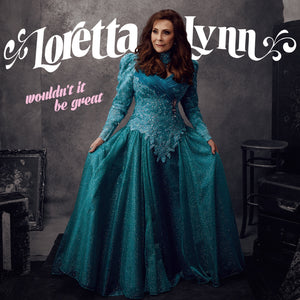 Loretta Lynn - Wouldn't It Be Great - New Vinyl Lp 2018 Legacy Pressing - Country