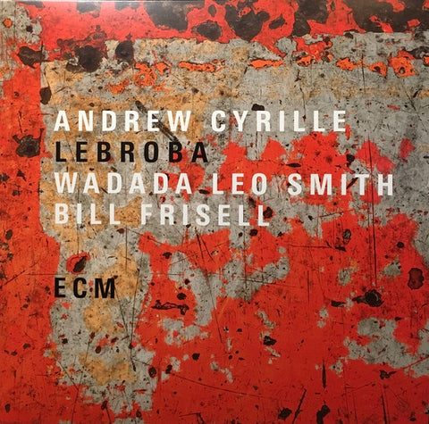 Andrew Cyrille, Wadada Leo Smith, Bill Frisell ‎– Lebroba - New LP Record 2018 ECM Europe Vinyl - Contemporary Jazz / Free Jazz