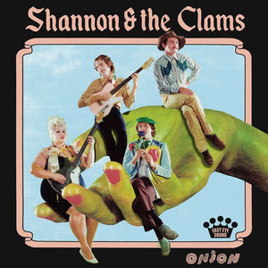 Shannon And The Clams ‎– Onion - New Lp Record 2018 USA Vinyl & Download - Psych Pop / Surf Rock