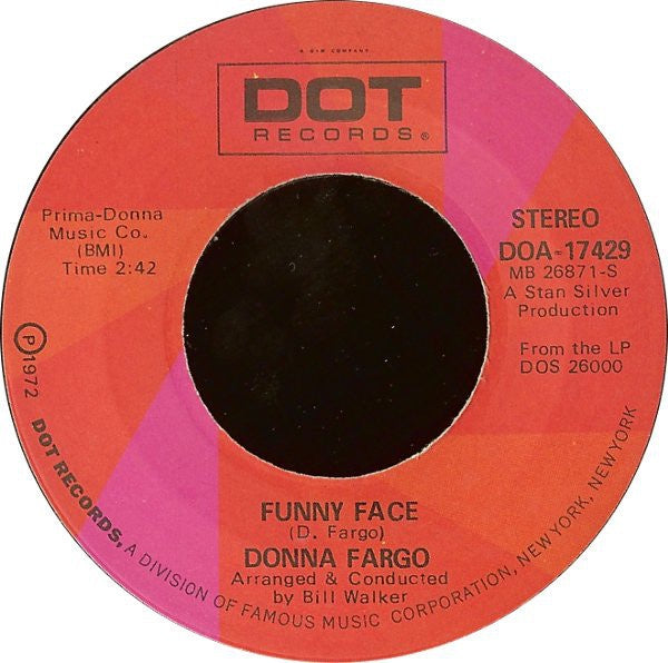 Donna Fargo ‎– Funny Face / How Close You Came (To Being Gone) - VG= 45rpm 1972 USA Dot Records - Rock / Country Rock -