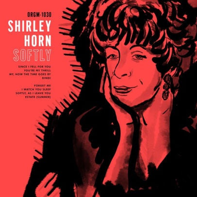 Shirley Horn - Softly - New Vinyl Lp 2018 ORG 'Indie Exclusive' on White Vinyl (Limited to 300!) - Soul Jazz