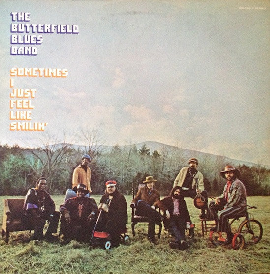 The Butterfield Blues Band - Sometimes I Just Feel Like Smilin' - VG+ 1971 Stereo (Original Press With Matching Inner Sleeve) USA - Blues/Rock/Chicago Blues