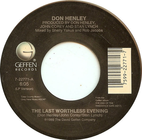 "Don Henley- The Last Worthless EVening / Gimme What You Got- VG+ 7"" Single 45RPM- 1989 Geffen Records USA- Pop/Rock"