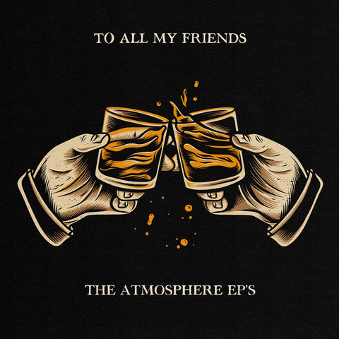 Atmosphere - To All My Friends, Blood Makes The Blade Holy: The Atmosphere EP's - New 2 LP Record 2020 Rhymesayers Vinyl - Rap / Hip Hop