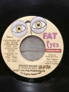 "Baby Wayne / Powerman- Wrong Sounds / Wary Wary- VG 7"" Single 45RPM- 1996 Fat Eyes Records Jamaica- Reggae"