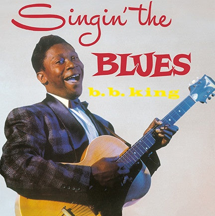 B.B. King ‎– Singin' The Blues (1957) - New Vinyl Lp 2017 DOL 180Gram Deluxe Edition with Gatefold Jacket - Blues