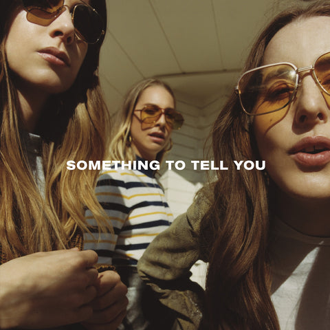 Haim - Something to Tell You - New Vinyl 2017 Columbia 2-LP Audiophile (Plays at 45rpm) Pressing with Download - Indie Rock / Pop