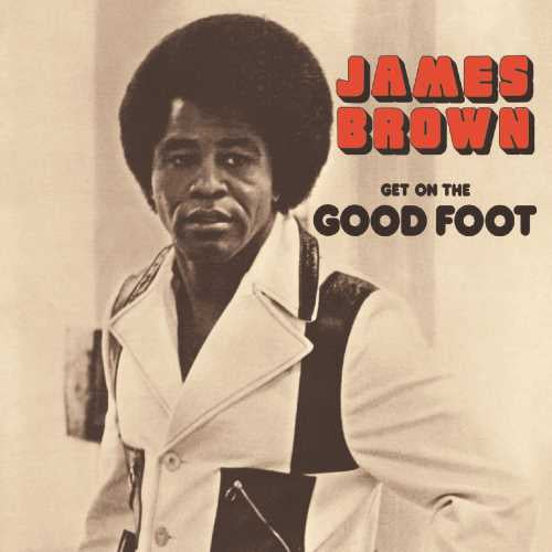 James Brown ‎– Get On The Good Foot - New Vinyl 2 LP Record 2019 Reissue - Funk / Soul
