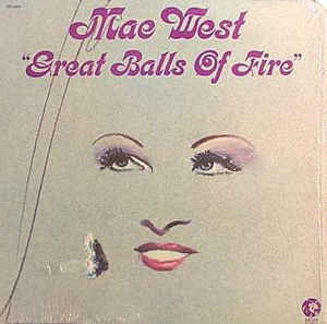 Mae West - Great Balls Of Fire - Mint- 1972 Stereo USA - Rock