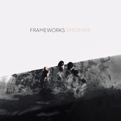 Frameworks - Smother - New Vinyl 2016 Deathwish Inc White Vinyl, Limited to 2100 - Post-Hardcore / Melodic Hardcore from Gainsville!