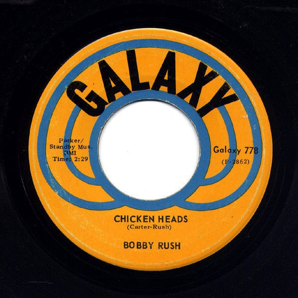 Bobby Rush ‎– Chicken Heads / Mary Jane - VG- 45rpm 1971 USA Galaxy Records - Funk / Soul