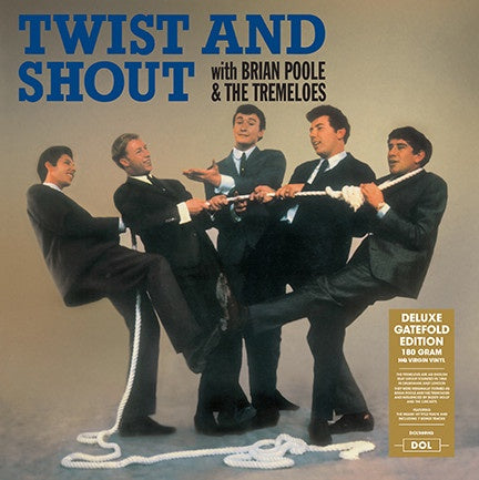Brian Poole & The Tremeloes ‎(1963) – Twist And Shout  - New Vinyl Lp 2018 DOL 180gram EU Import Reissue with Gatefold Jacket and 7 Bonus Tracks - Rock