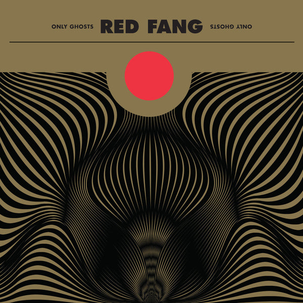 Red Fang - Only Ghosts - New Vinyl Record 2016 Relapse Records Limited Edition Gold Vinyl Gatefold Pressing - Stoner Rock / Metal