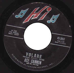 "Ace Cannon And His Alto Sax ‎– Volare / Looking Back - VG+ 7"" Single 45RPM 1962 Hi Records USA - Rock / Pop"