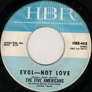 "The Five Americans - Evol - Not Love / Don't You Dare Blame Me VG- - 7"" Single 45RPM 1966 Hanna-Barbera USA - Rock"