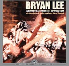 Bryan Lee - Live at the Old Absinthe House Bar... Friday Night - New Vinyl 2017 Justin Time / Netwerk Record Store Day Gatefold 2-LP 180gram Limited Edition of 1400 - Blues / Blues Rock