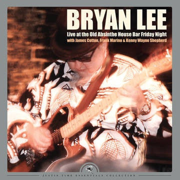 Bryan Lee - Live at the Old Absinthe House Bar... Friday Night - New Vinyl Record 2017 Justin Time / Netwerk Record Store Day Gatefold 2-LP 180gram Limited Edition of 1400 - Blues / Blues Rock