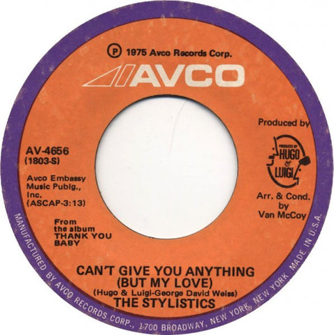 "The Stylistics ‎– Can't Give You Anything (But My Love) /  	I'd Rather Be Hurt By You (Than Be Loved By Somebody Else) - VG+ 7"" Single 45rpm 1975 Avco USA - Disco"